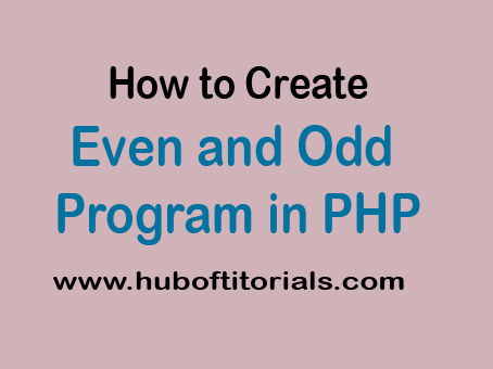 Even Odd Program in PHP using For Loop