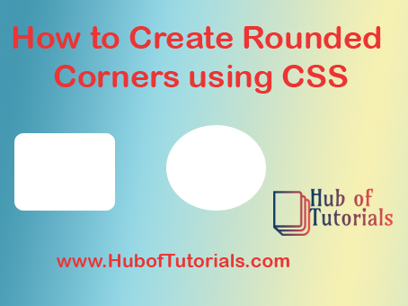 How to Create Rounded Corners using CSS