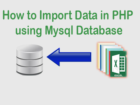 How to Import Data in PHP using Mysql Database