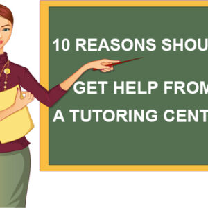 10 Reasons Should Get Help from a Tutoring Centre